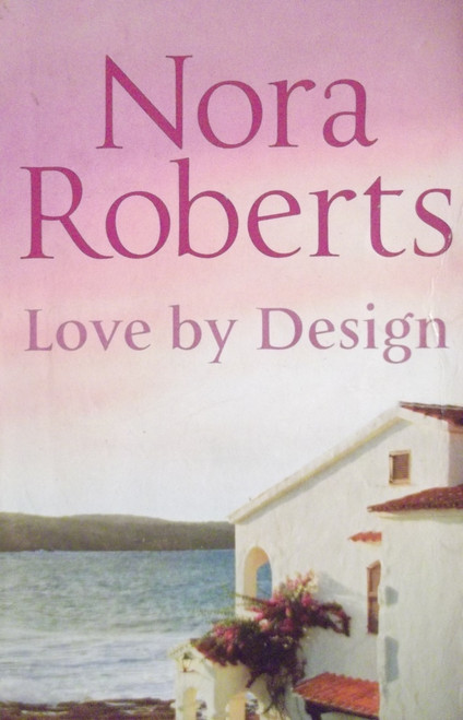 Roberts, Nora / Love By Design
