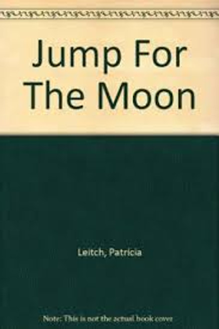Leitch, Patricia / Jump for the Moon