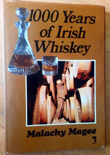 Magee, Malachy - 1000 Years of Irish Whiskey HB A History of Distilling O'Brien Press
