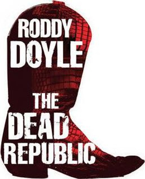 Doyle, Roddy / The Dead Republic (Large Paperback)