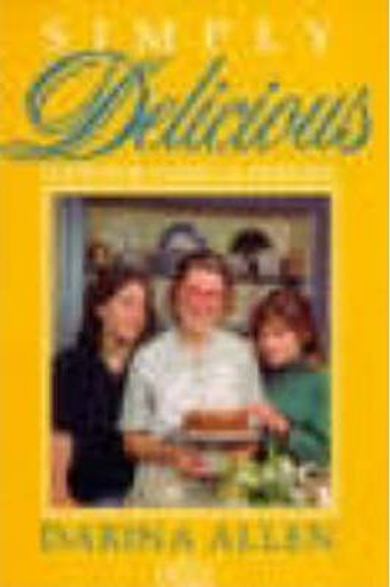 Allen, Darina / Simply Delicious Food for Family and Friends (Large Paperback)