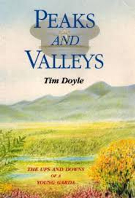 Doyle, Tim / Peaks And Valleys: The Ups And Downs Of A Young Garda (Large Paperback)