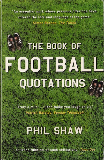 Shaw, Phil / The Book of Football Quotations