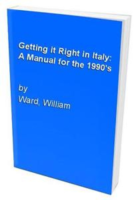 Ward, William / Getting it Right in Italy : A Manual for the 1990's (Large Paperback)