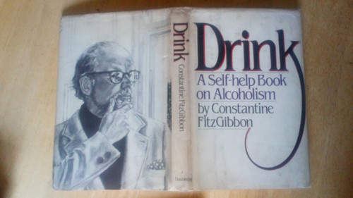 Fitzgobbon, Constantine - Drink ( A Self help book on Alcoholism) Vintage 1980 HB