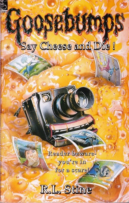 Stine, R.L. / Goosebumps: Say Cheese and Die Screaming!