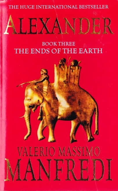 Manfredi, Valerio Massimo / Alexander:  The Ends of the Earth (Book 3)