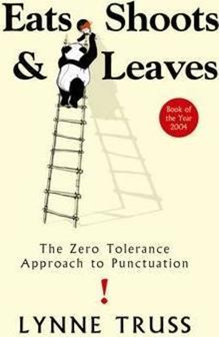 Truss, Lynne / Eats Shoots & Leaves : The Zero Tolerance Approach to Punctuation (Hardback)