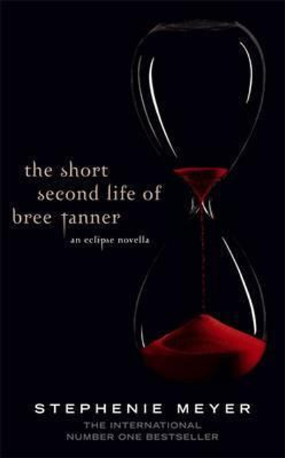 Meyer, Stephenie / The Short Second Life Of Bree Tanner : A Twilight Saga Novella (Hardback)