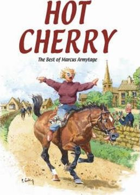 Armytage, Marcus / Hot Cherry : The Best of Marcus Armytage (Hardback)