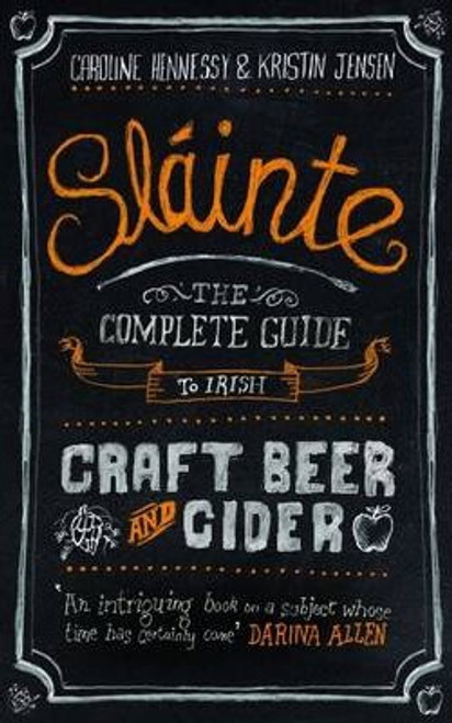 Hennessy, Caroline / Slainte : The Complete Guide to Irish Craft Beer and Cider (Hardback)