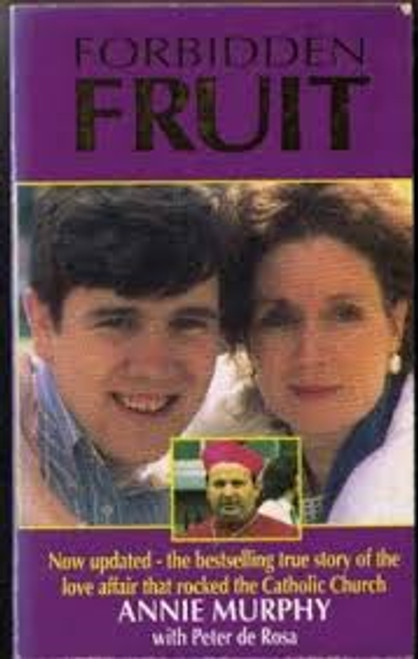 Murphy, Annie / Forbidden Fruit : The True Story of My Secret Love for Eamon Casey, the Bishop of Galway (Hardback)