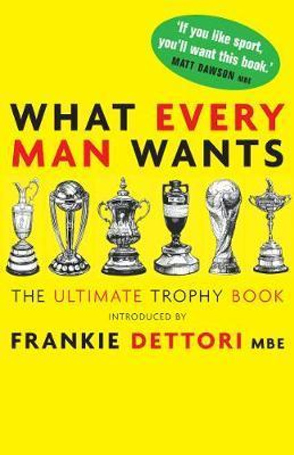 Mann, Andrew / What Every Man Wants : The Ultimate Trophy Book (Hardback)