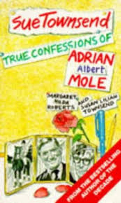 Townsend, Sue / The True Confessions of Adrian Albert Mole, Margaret Hilda Roberts and Susan Lilian Townsend (Hardback)