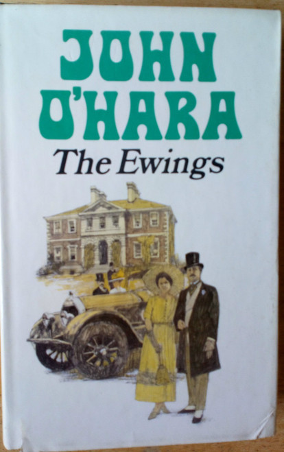 O'Hara, John - The Ewings HB UK 1st Ed 1972 - Family Saga