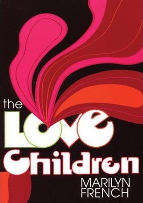 French, Marilyn / The Love Children (Medium Paperback)