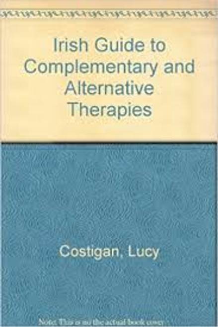 Costigan, Lucy / Irish Guide to Complementary and Alternative Therapies (Large Paperback)