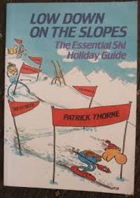 Thorne, Patrick / Low Down on the Slopes (Large Paperback)