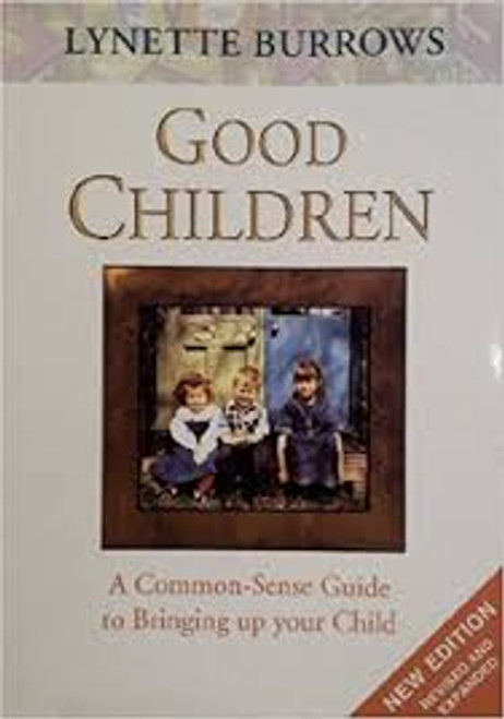 Burrows, Lynette / Good Children : A Common-sense Guide to Bringing Up Your Child (Large Paperback)