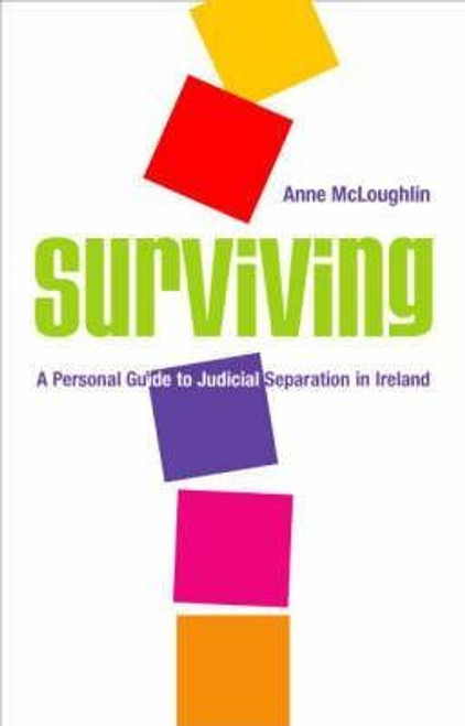 McLoughlin, Anne / Surviving : A Guide to Judicial Separation in Ireland (Large Paperback)