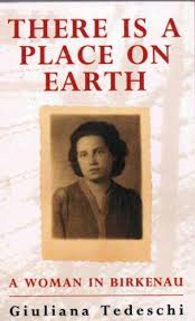 Tedeschi, Giuliana / There is a Place on Earth : A Woman in Birkenau (Large Paperback)