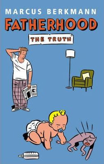 Berkmann, Marcus / Fatherhood : The Truth (Large Paperback)