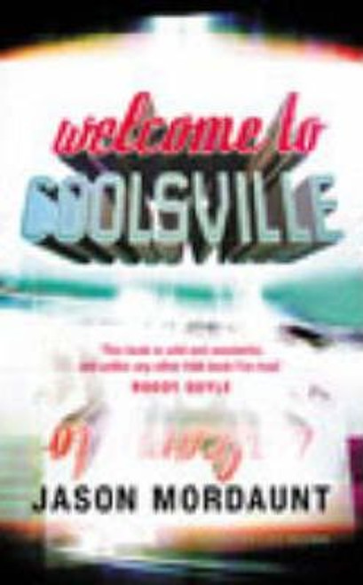Mordaunt, Jason / Welcome To Coolsville (Large Paperback)