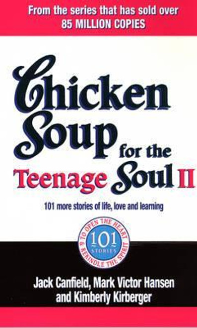 Canfield, Jack / Chicken Soup For The Teenage Soul II : 101 more stories of life, love and learning (Large Paperback)