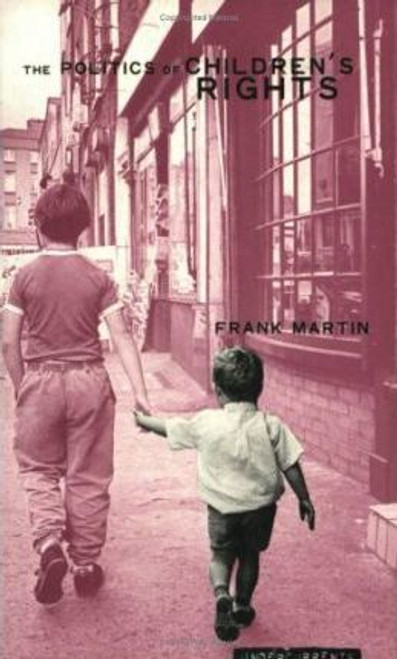 Martin, Frank / The Politics of Children's Rights (Large Paperback)