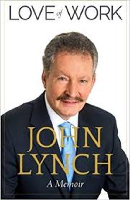 Lynch, John / Love of Work (Large Paperback)