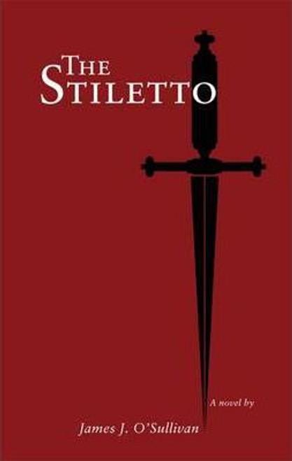 O'Sullivan, James J. / The Stiletto (Large Paperback)