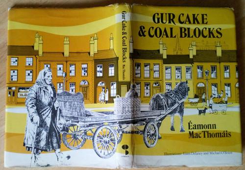 Mac Thomáis, Éamonn - Gur Cake and Coal Blocks - HB 1st Ed O'Brien Press 1976 Dublin
