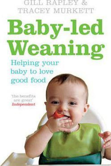 Murkett, Tracey / Baby-led Weaning : Helping Your Baby to Love Good Food (Large Paperback)