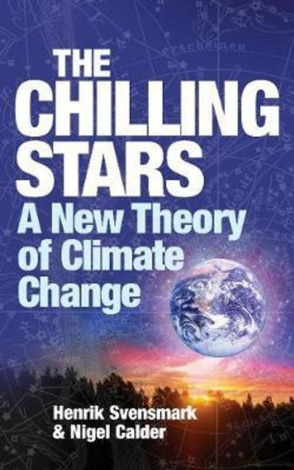Svensmark, Henrik / The Chilling Stars : A New Theory of Climate Change (Medium Paperback)