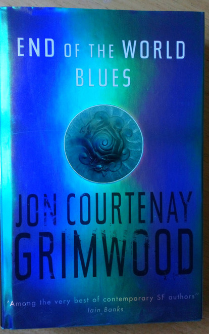 Grimwood, Jon Courtenay - End of the World Blues - HB Gollancz SF