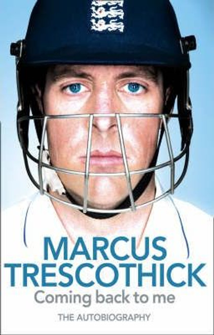 Trescothick, Marcus / Coming Back to Me : The Autobiography (Hardback)