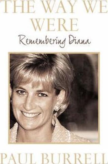 Burrell, Paul / The Way We Were : Remembering Diana (Large Hardback)