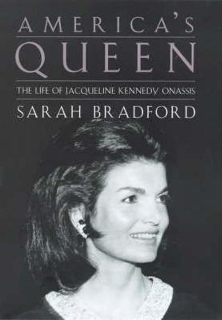 Bradford, Sarah / America's Queen : The Life of Jacqueline Kennedy Onassis (Hardback)