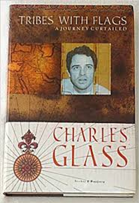 Glass, Charles / Tribes with Flags : A Journey Curtailed (Hardback)