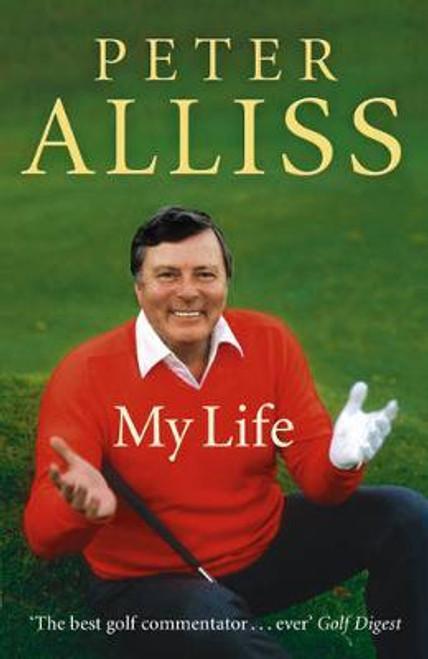 Alliss, Peter / My Life (Hardback)