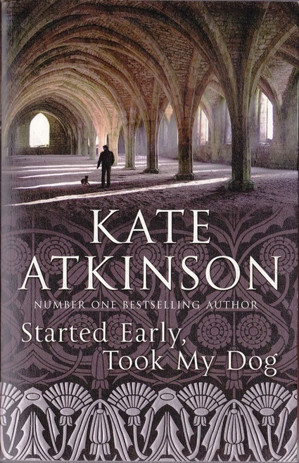Atkinson, Kate / Started Early, Took My Dog