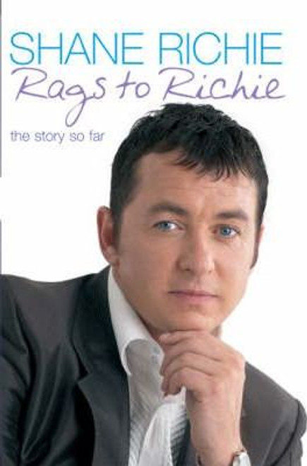 Richie, Shane / From Rags to Richie : The Story So Far (Hardback)