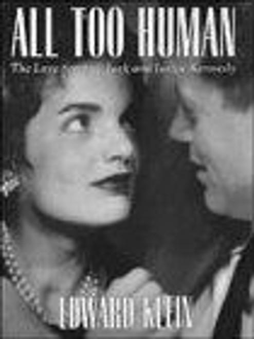 Klein, Edward / All Too Human : Love Story of Jack and Jackie Kennedy (Hardback)