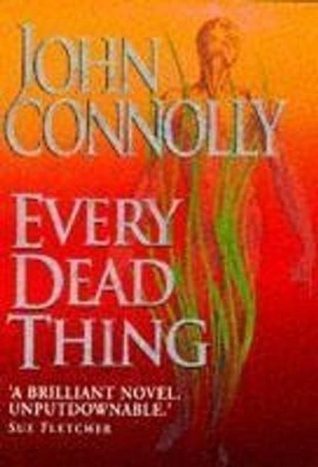 Connolly, John / Every Dead Thing (Hardback)