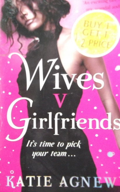 Agnew, Katie / Wives V Girlfriends