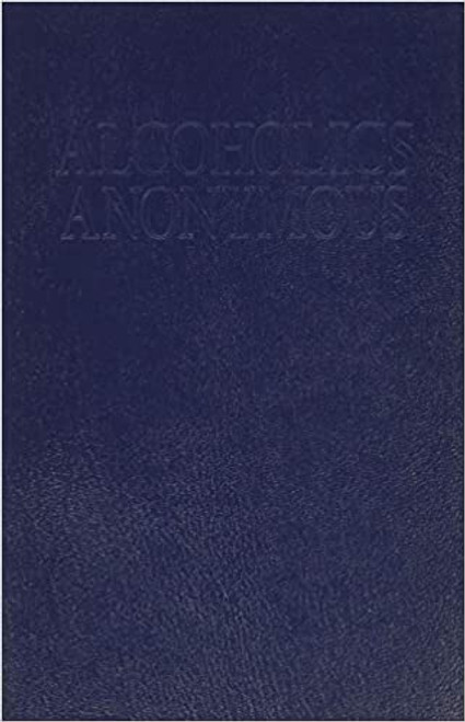 Alcoholics Anonymous  - The 'Big Book' Portable Edition ,  4th Revised & expanded edition , 2001 -( Later Printing, 2007 )