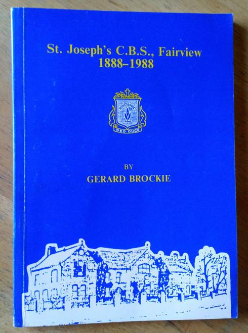 Brockie, Gerard - St Joseph's CBS, Fairview Dublin :1888-1988 - School History