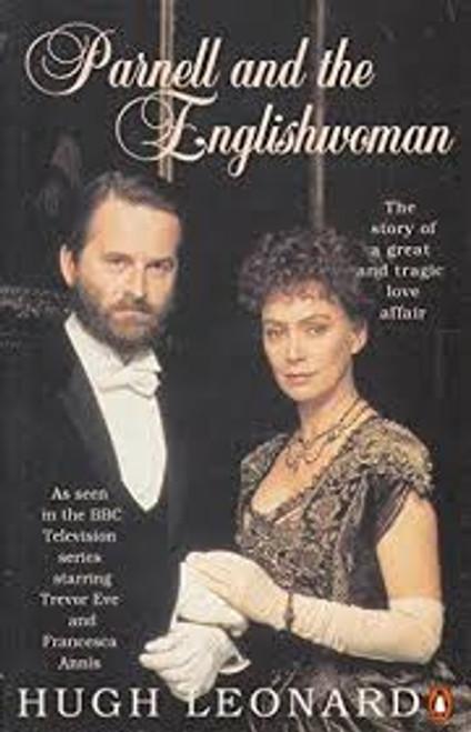 Leonard, Hugh / Parnell and the Englishwoman : A Love Story