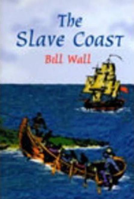 Wall, Bill / The Slave Coast