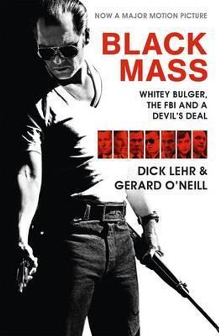 Lehr, Dick / Black Mass : Whitey Bulger, The FBI and a Devil's Deal